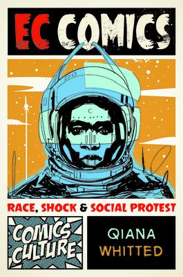 EC Comics: Race, Shock, and Social Protest (Comics Culture) Cover Image