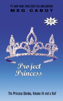 The Princess Diaries, Volume IV and a Half: Project Princess Cover Image