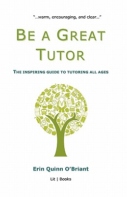 Be a Great Tutor: The Inspiring Guide to Tutoring All Ages Cover Image
