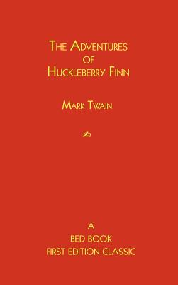 The Adventures of Huckleberry Finn (Bed Book First Edition Classic) Cover Image