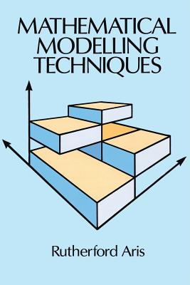 Mathematical Modelling Techniques (Dover Books on Computer Science) Cover Image