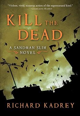 Kill the Dead: A Sandman Slim Novel Cover Image