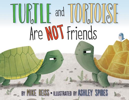Turtle and Tortoise Are Not Friends Cover Image