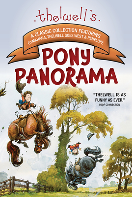 Thelwell's Pony Panorama: A Classic Collection Featuring Gymkhana, Thelwell Goes West & Penelope Cover Image