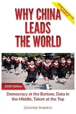 Why China Leads the World: Talent at the Top, Data in the Middle, Democracy at the Bottom Cover Image