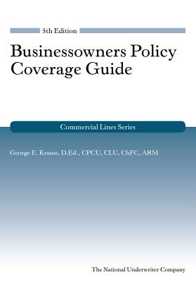 Businessowners Policy Coverage Guide, 5th Edition (Commercial Lines) Cover Image