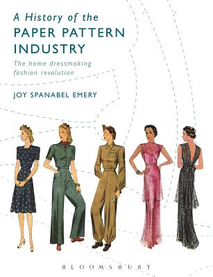 A History of the Paper Pattern Industry: The Home Dressmaking Fashion Revolution (Arden Shakespeare Library) Cover Image