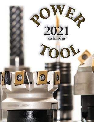 Power Tool 2021 Calendar Cover Image