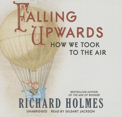 Falling Upwards Lib/E: How We Took to the Air Cover Image