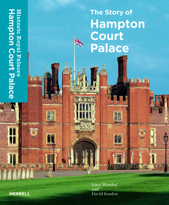 The Story of Hampton Court Palace Cover Image