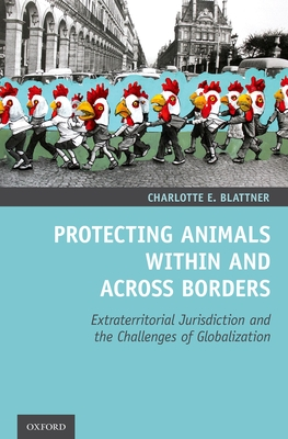 Protecting Animals Within and Across Borders: Extraterritorial Jurisdiction and the Challenges of Globalization Cover Image