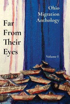 Far From Their Eyes: Ohio Migration Anthology Cover Image