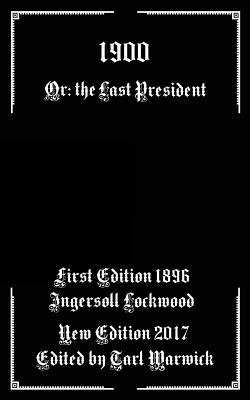 1900: Or; The Last President Cover Image