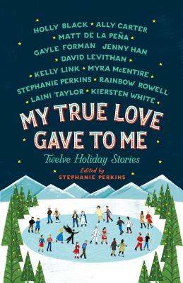 My True Love Gave to Me: Twelve Holiday Stories Cover Image