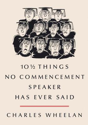 10 1/2 Things No Commencement Speaker Has Ever Said Cover Image