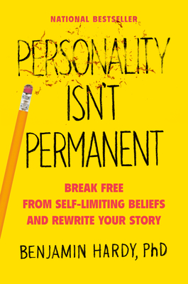 Personality Isn't Permanent: Break Free from Self-Limiting Beliefs and Rewrite Your Story Cover Image