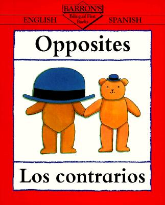 Opposites/Los Contrarios (Bilingual First Books/English-Spanish) Cover Image