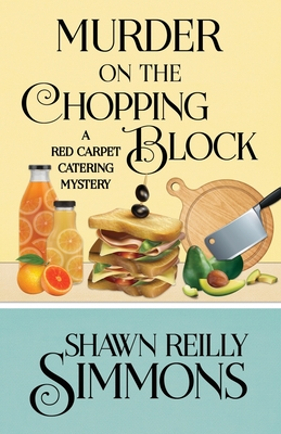 Murder on the Chopping Block (Red Carpet Catering Mystery #7) Cover Image
