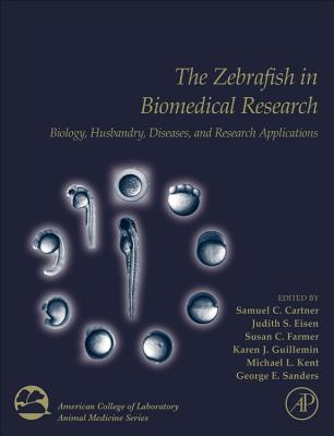 The Zebrafish in Biomedical Research: Biology, Husbandry, Diseases, and Research Applications (American College of Laboratory Animal Medicine) Cover Image