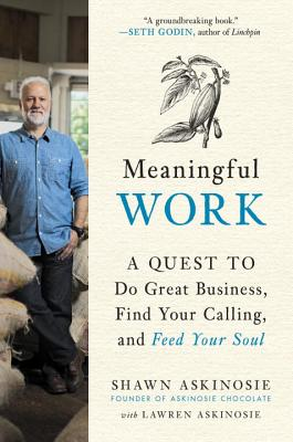 Meaningful Work: A Quest to Do Great Business, Find Your Calling, and Feed Your Soul Cover Image
