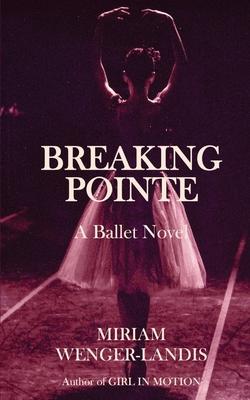 Breaking Pointe: A Ballet Novel Cover Image