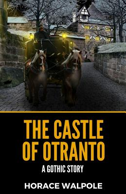 The Castle Of Otranto: A Gothic Story Cover Image