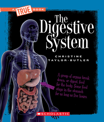 The Digestive System (True Book: Health and the Human Body) (A True Book: Health and the Human Body) Cover Image