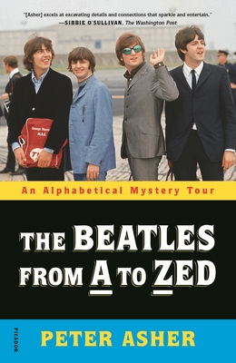 The Beatles from A to Zed: An Alphabetical Mystery Tour Cover Image