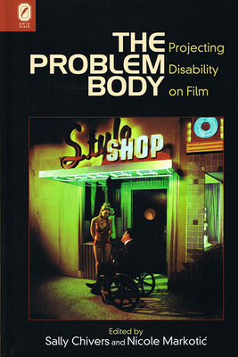 The Problem Body: Projecting Disability on Film Cover Image