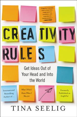 Creativity Rules: Get Ideas Out of Your Head and into the World Cover Image