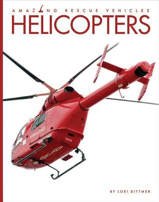 Helicopters (Amazing Rescue Vehicles) Cover Image