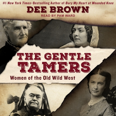 The Gentle Tamers Lib/E: Women of the Old Wild West Cover Image