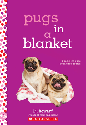 Pugs in a Blanket: A Wish Novel Cover Image