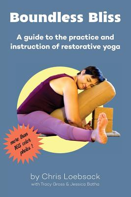 Boundless Bliss: A teacher's guide to instruction of restorative yoga Cover Image