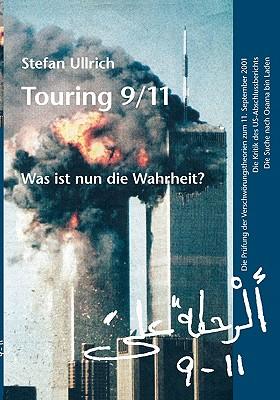 Touring 9/11 - Was ist nun die Wahrheit?: Die Prüfung der Verschwörungstheorien zum 11. September 2001. Die Kritik des US-Abschlussberichts. Die Suche Cover Image