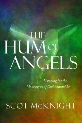 The Hum of Angels: Listening for the Messengers of God Around Us Cover Image
