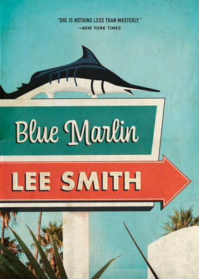 Blue Marlin Lee Smith, Blair, $15.95,