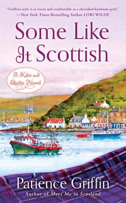 Some Like It Scottish (Kilts and Quilts #3) Cover Image