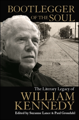 Bootlegger of the Soul: The Literary Legacy of William Kennedy Cover Image