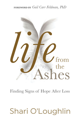 Life from the Ashes: Finding Signs of Hope After Loss Cover Image