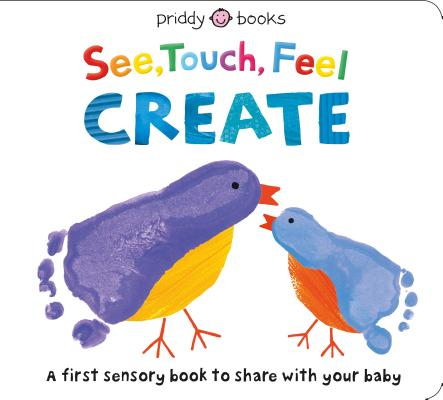 See, Touch, Feel: Create: A Creative Play Book Cover Image