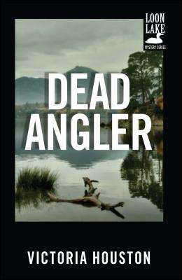 Dead Angler (A Loon Lake Mystery #1) Cover Image