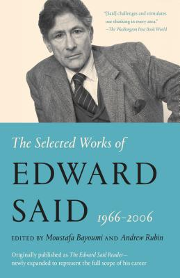 The Selected Works of Edward Said, 1966 - 2006 Cover Image