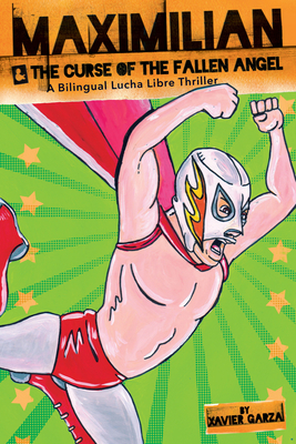 Maximilian and the Curse of the Fallen Angel (Max's Lucha Libre Adventures #4) Cover Image