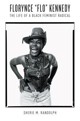 Florynce Flo Kennedy: The Life of a Black Feminist Radical (Gender and American Culture) Cover Image