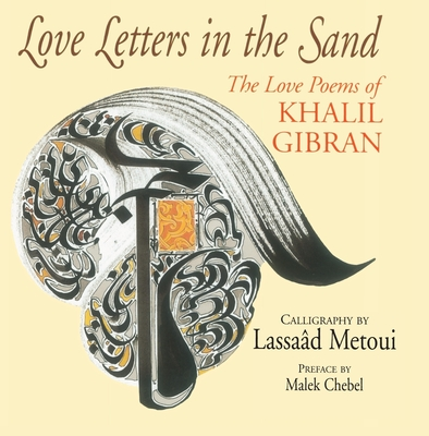 Love Letters in the Sand: The Love Poems of Khalil Gibran Cover Image