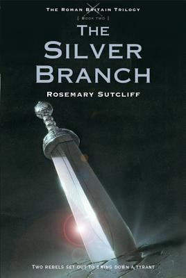 The Silver Branch (The Roman Britain Trilogy #2) Cover Image