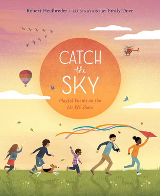 Catch the Sky: Playful Poems on the Air We Share Cover Image