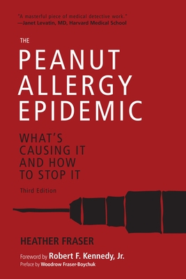 The Peanut Allergy Epidemic, Third Edition: What's Causing It and How to Stop It Cover Image
