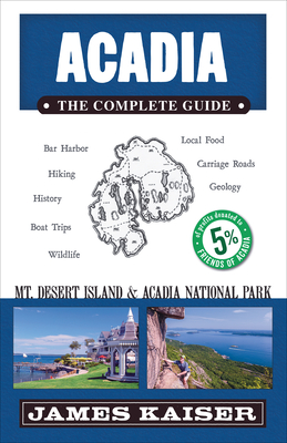 Acadia: The Complete Guide: Acadia National Park & Mount Desert Island (Color Travel Guide) Cover Image